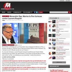 Morandini Zap: Marine le Pen furieuse contre Laurent Ruquier