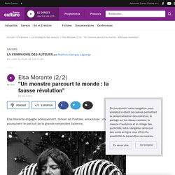 """Elsa Morante (2/2) : """"Un monstre parcourt le monde : la fausse révolution"""""""