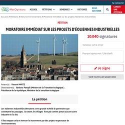 Moratoire immédiat sur les projets d'éoliennes industrielles