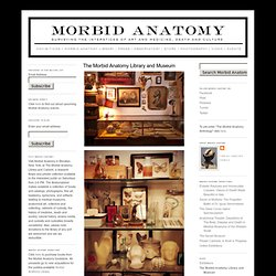 Morbid Anatomy: The Morbid Anatomy Library