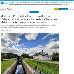 Morbihan. En projet le long du canal : gîtes d'étape, cabanes pour cyclos, maisons flottantes, Maison des Korrigans, cabanes de fées…