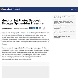 Morbius Set Photos Suggest Stronger Spider-Man Presence