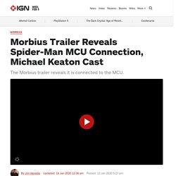 Morbius Trailer Reveals Spider-Man MCU Connection, Michael Keaton Cast