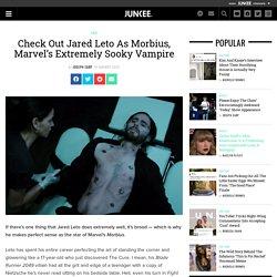 Jared Leto Stars As Morbius The Vampire In Bizarre New Marvel Trailer