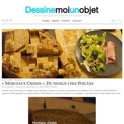 «Morceaux Choisis»_Du design chez Poilâne
