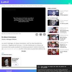 En deux morceaux - Vidéo Education aux médias et à l'information