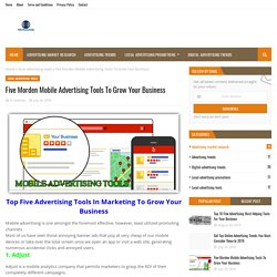 Five Morden Mobile Advertising Tools To Grow Your Business