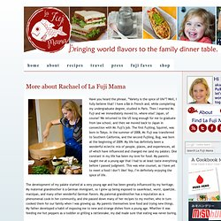 More about Rachael of La Fuji Mama