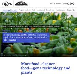 More food, cleaner food—gene technology and plants - Nova