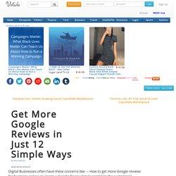 Get More Google Reviews in Just 12 Simple Ways