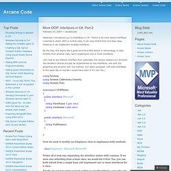 More OOP Interfaces in C#, Part 2 « Arcane Code