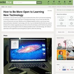 How to Be More Open to Learning New Technology: 8 Steps