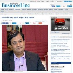 Ajay Srinivasan - More money must be put into capex