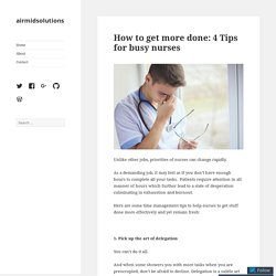 How to get more done: 4 Tips for busy nurses – airmidsolutions