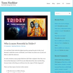 Who is more Powerful in Tridev? - Tanu Nashkar