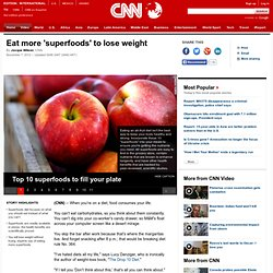 Eat more 'superfoods' to lose weight