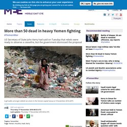 More than 50 dead in heavy Yemen fighting