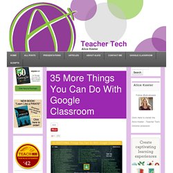 35 More Ways to Use Google Classroom