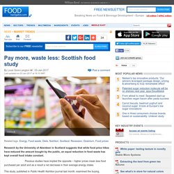 Pay more, waste less: Scottish food study