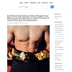 Eat More Food And Lose More Weight - Fit Mecca Community