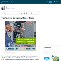 Tips to Avoid Emergency Heater Repair: morehartac — LiveJournal