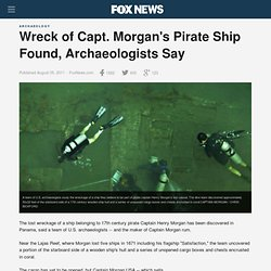 Wreck of Capt. Morgan's Pirate Ship Found, Archaeologists Say -...