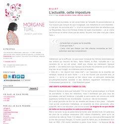 Morgane Tual » Blog Archive » L'actualité, cette imposture