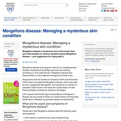 Morgellons disease: Managing a mysterious skin condition