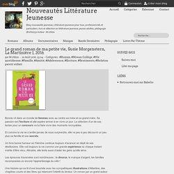 Le grand roman de ma petite vie, Susie Morgenstern, La Martinière J, 2016 - Nouveautés Littérature Jeunesse