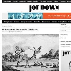 Et moriemur: del miedo a la muerte - Jot Down Cultural Magazine