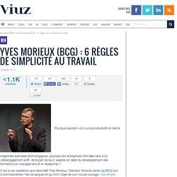 Yves Morieux (BCG) : 6 règles de simplicité au travail
