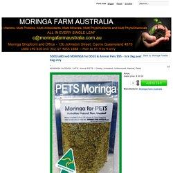 Moringa Powder : 500G (480 net) MORINGA for DOGS & Animal Pets $95 - tick 3kg post bag only