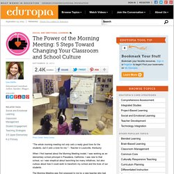 The Power of the Morning Meeting: 5 Steps Toward Changing Your Classroom and School Culture