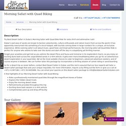 Morning Desert Safari with Quad Biking in Dubai, Combo Pack