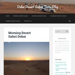 Morning Desert Safari Dubai – Dubai Desert Safari Tours Blog