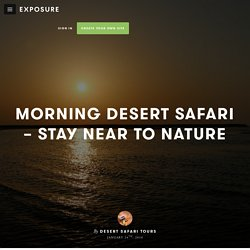 Morning Desert Safari – Stay Near to Nature by Desert Safari Tours - Exposure