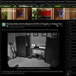 Morning Coffee with the Maestro's VOTTs & Thoughts on Vintage Tone – Jeff's Place
