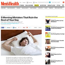 Morning Mistakes That Ruin Your Day
