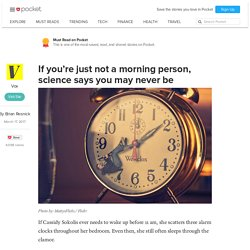 If you're just not a morning person, science says you may never be - Vox - Pocket