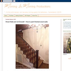 Morning by Morning Productions: Wood Walls are not Drywall! - How to paint finished wood walls