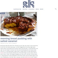 morning bread pudding with salted caramel – smitten kitchen