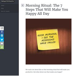 The 7 Step Morning Ritual That Will Make You Happy All Day