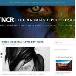 Dutch-Moroccan 'Lover Boy' Pimps — The Nahmias Cipher Report