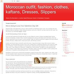 Moroccan outfit, fashion, clothes, kaftans, Dresses, Slippers: She is Going to Love Your Valentine's Day Gift
