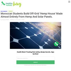 Moroccan Students Build Off-Grid 'Hemp House' Made Almost Entirely From Hemp And Solar Panels.