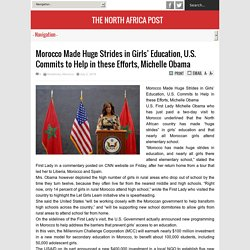 Morocco Made Huge Strides in Girls' Education, U.S. Commits to Help in these Efforts, Michelle Obama