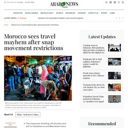 Morocco sees travel mayhem after snap movement restrictions