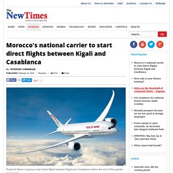 Morocco's national carrier to start direct flights between Kigali and Casablanca