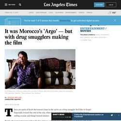 It was Morocco's 'Argo' — but with drug smugglers making the film