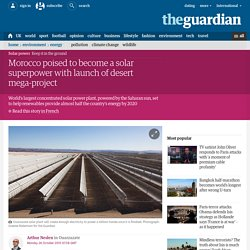 Morocco poised to become a solar superpower with launch of desert mega-project